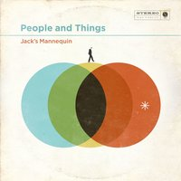 People And Things — Jack's Mannequin
