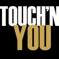 Touch'N You - Single — Hip Hop's Finest