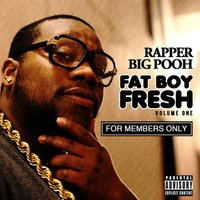 FatBoyFresh Vol. 1: For Members Only — Rapper Big Pooh