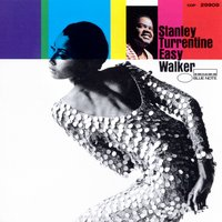 Easy Walker — Stanley Turrentine