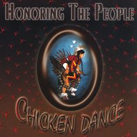 Chicken Dance — Honoring The People