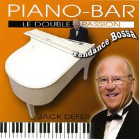 Piano-bar : Le double passion — Jack defer
