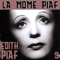 La Mome Piaf Vol 3 — Edith Piaf