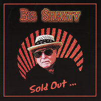 Sold Out... — Big Shanty