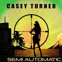 Semi Automatic — Casey Turner