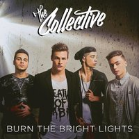 Burn the Bright Lights — The Collective