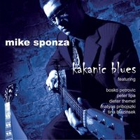 Kakanic Blues — Mike Sponza, Mike Sponza, The Central Europe Blues Convention, The Central Europe Blues Convention