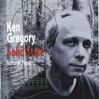 Natural Process — Solid State, Ken Gregory