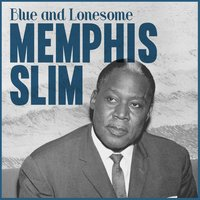 Blue and Lonesome — Memphis Slim