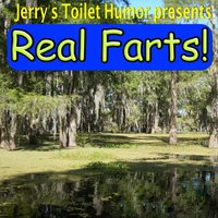 Real Farts — Jerry's Toilet Humor
