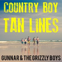 Country Boy Tan Lines — Gunnar & the Grizzly Boys