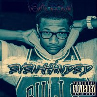 Even-Handed — Vonte Brown