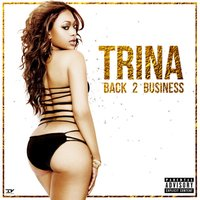 Back 2 Business — Trina