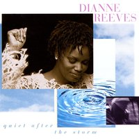 Quiet After The Storm — Dianne Reeves