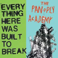 Everything Here Was Built To Break — The Panoply Academy