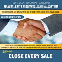 Close Every Sale — Binaural Beat Brainwave Subliminal Systems