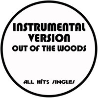 Out of the Woods - Single — All Hits Singles