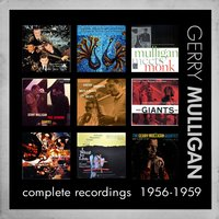 Complete Recordings: 1956 - 1959 — Gerry Mulligan