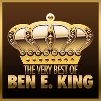 The Very Best of Ben E. King — Ben E. King