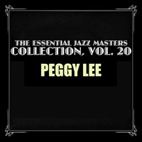 The Essential Jazz Masters Collection, Vol. 20 — Peggy Lee