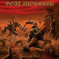 Blood and Steel — Goat Worship