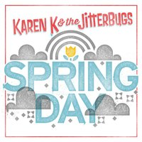 Spring Day — Karen K and the Jitterbugs