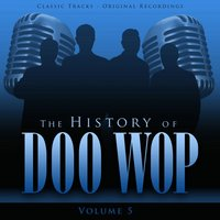 The History of Doo Wop, Vol. 5 (50 Unforgettable Doo Wop Tracks) — The Moonglows