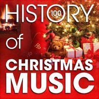The History of Christmas Music (100 Famous Christmas Songs) — сборник