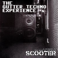 The Gutter Techno Experience: A Tribute To The Gods Of Hardcore, Scooter — сборник