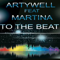 To the Beat — Martina, Artywell