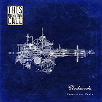 Clockworks - Single — This Morning Call