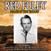 Peace In The Valley -The Best Of Red Foley — Red Foley