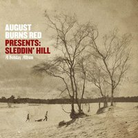 August Burns Red Presents:  Sleddin' Hill, A Holiday Album — August Burns Red