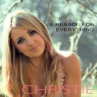 A Reason for Everything — Christie