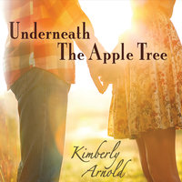 Underneath the Apple Tree — Kimberly Arnold