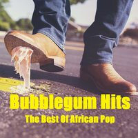 Bubblegum Hits (The Best of African Pop) — сборник