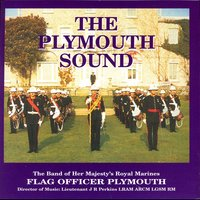 The Plymouth Sound — The Band Of Her Majesty's Royal Marines, Captain JR Perkins