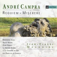 Campra - Requiem & Miserere — Dominique Visse/Gilles Ragon/Peter Harvey/Les Pages De La Chapelle/Olivier Schneebeli/La Grande Ecurie et la Chambre du Roy/Jean-Claude Malgoire, Oliver Schneebeli