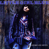 Little Girl Blue — Cherry Lee Mewis