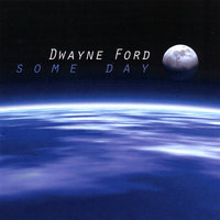 Some Day — Dwayne Ford