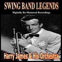 Swing Band Greats — Harry James & His Orchestra
