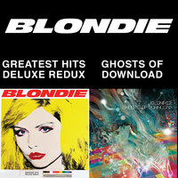 Blondie 4(0)-Ever: Greatest Hits Deluxe Redux / Ghosts Of Download — Blondie