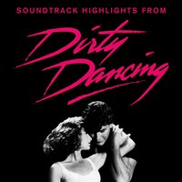 "Soundtrack Highlights From ""Dirty Dancing"" — сборник"