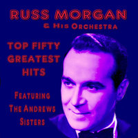 Russ Morgan Top Fifty Greatest Hits — Russ Morgan Orchestra
