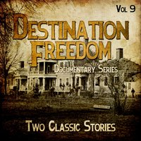 Destination Freedom - Documentary Series - Two Classic Stories, Vol. 9 — Richard Durham