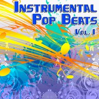 Instrumental Pop Beats Vol. 1 - Instrumental Versions of The Greatest Pop Hits — The Hit Beat Makers