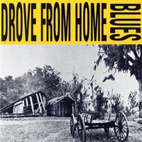 Drove from Home Blues — сборник