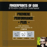 Fingerprints Of God (Premiere Performance Plus Track) — Steven Curtis Chapman