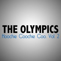 Hoochie Coochie Coo, Vol. 2 — The Olympics