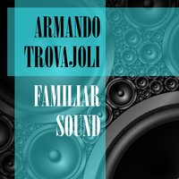 Familiar Sound — Armando Trovajoli